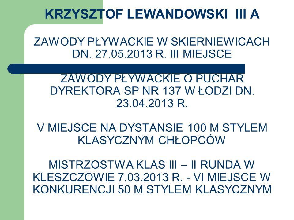 KRZYSZTOF LEWANDOWSKI III A ZAWODY PŁYWACKIE W SKIERNIEWICACH DN. 27