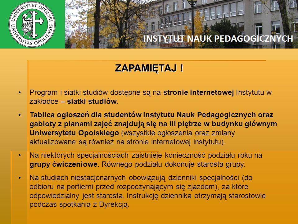 ZAPAMIĘTAJ ! Program i siatki studiów dostępne są na stronie internetowej Instytutu w zakładce – siatki studiów.