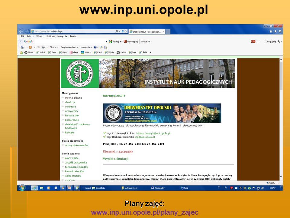 Plany zajęć: www.inp.uni.opole.pl/plany_zajec