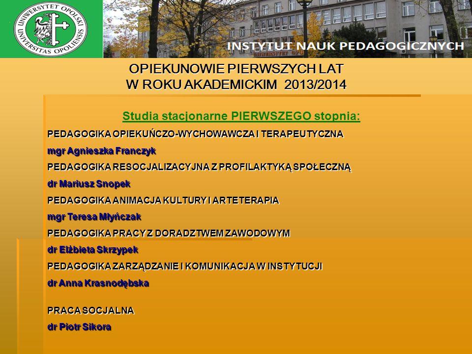 OPIEKUNOWIE PIERWSZYCH LAT Studia stacjonarne PIERWSZEGO stopnia: