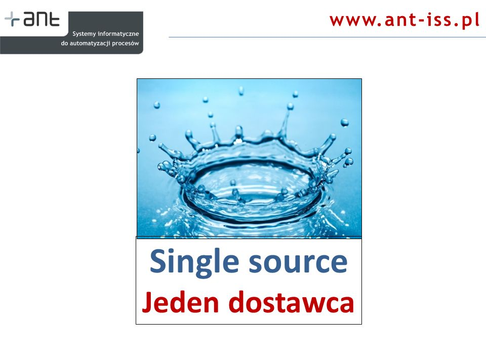 www.ant-iss.pl Single source Jeden dostawca