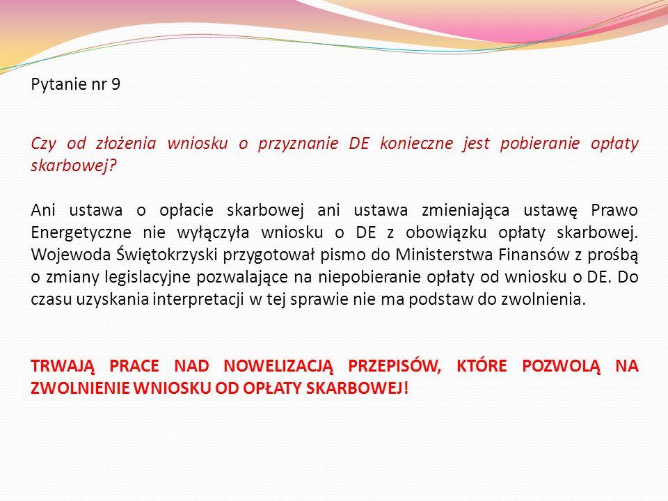 Pytanie nr 9 Czy od złożenia wniosku o przyznanie DE konieczne jest pobieranie opłaty skarbowej