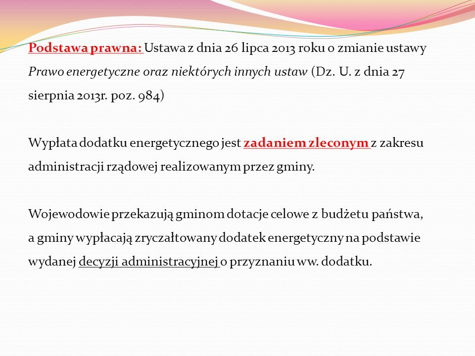 Podstawa prawna: Ustawa z dnia 26 lipca 2013 roku o zmianie ustawy Prawo energetyczne oraz niektórych innych ustaw (Dz.
