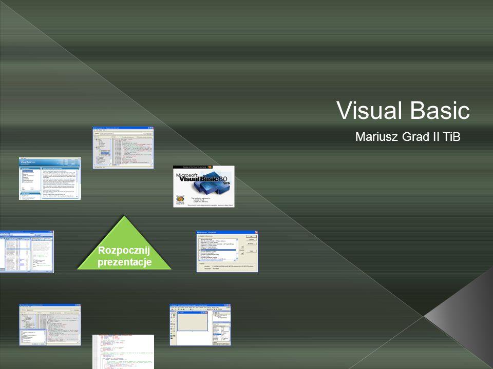 Visual Basic Mariusz Grad II TiB Rozpocznij prezentacje