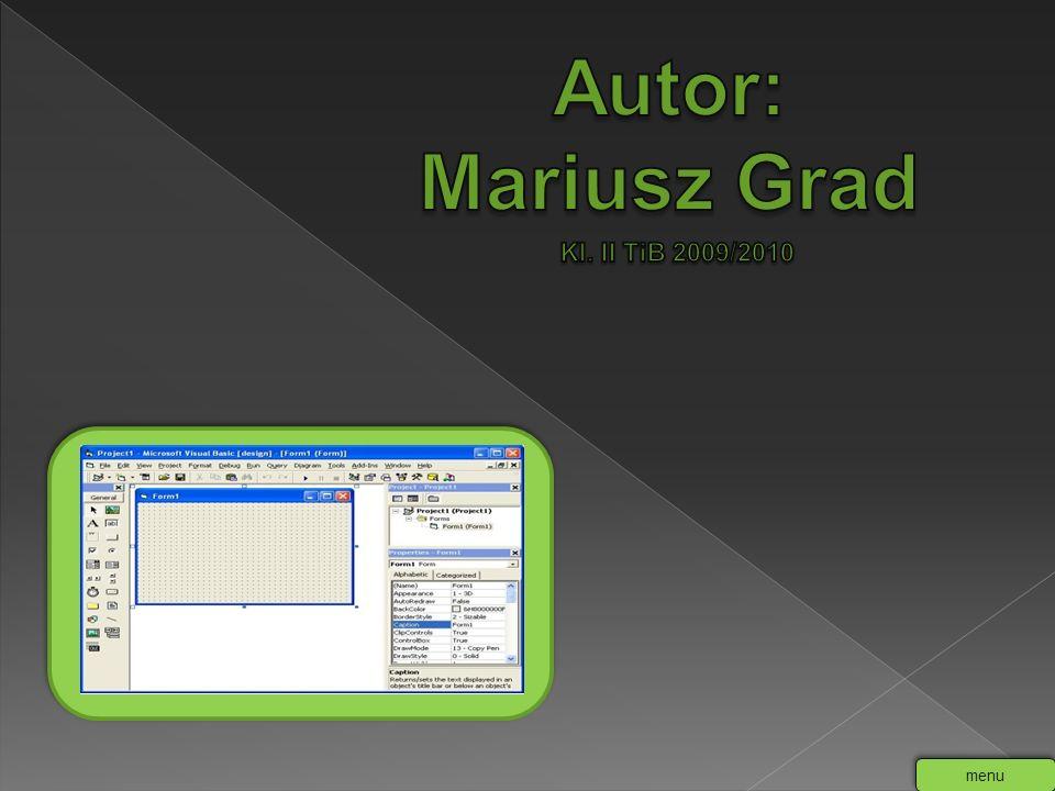 Autor: Mariusz Grad Kl. II TiB 2009/2010 menu