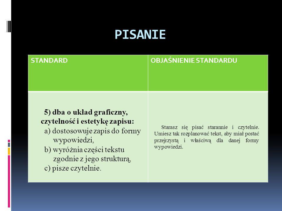 PISANIE 5) dba o układ graficzny, czytelność i estetykę zapisu: