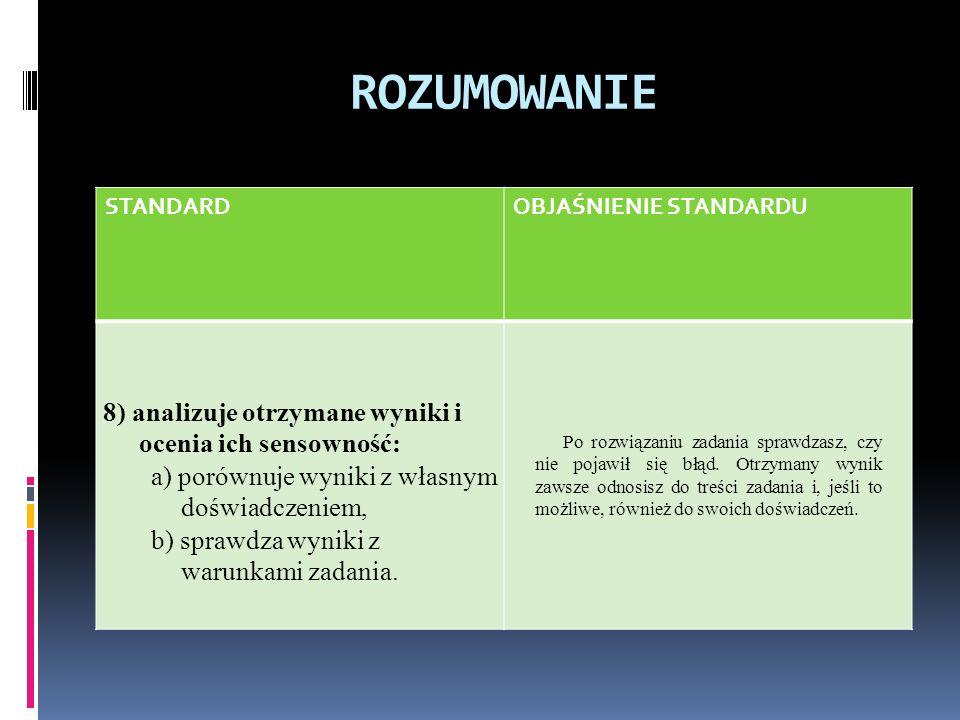 ROZUMOWANIE 8) analizuje otrzymane wyniki i ocenia ich sensowność: