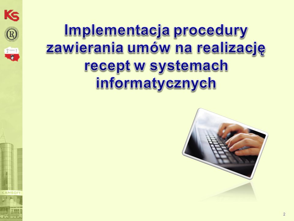 Implementacja procedury zawierania umów na realizację recept w systemach informatycznych