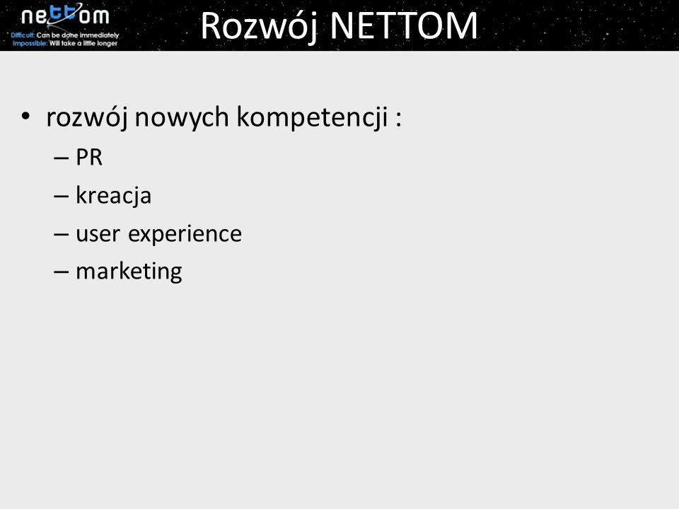 Rozwój NETTOM rozwój nowych kompetencji : PR kreacja user experience