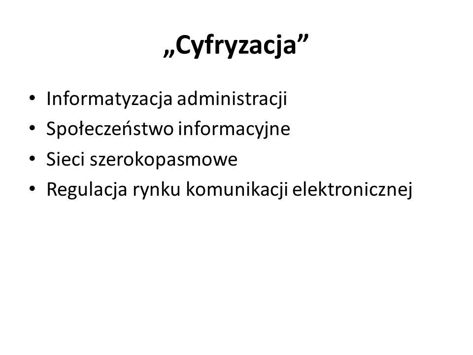 """""""Cyfryzacja Informatyzacja administracji Społeczeństwo informacyjne"""