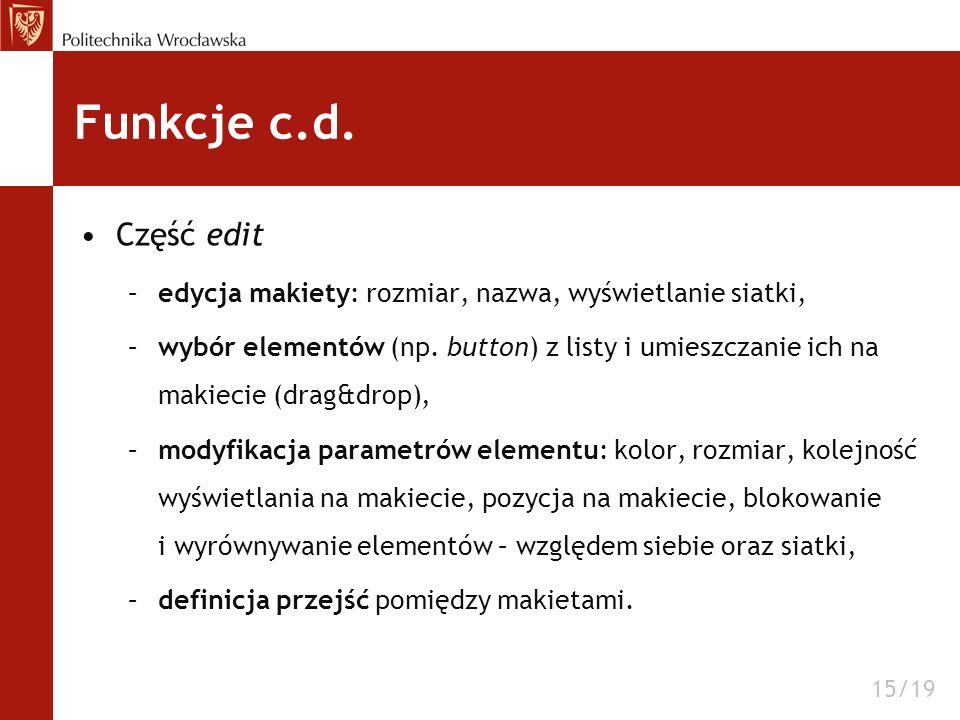 Funkcje c.d. Część edit. edycja makiety: rozmiar, nazwa, wyświetlanie siatki,