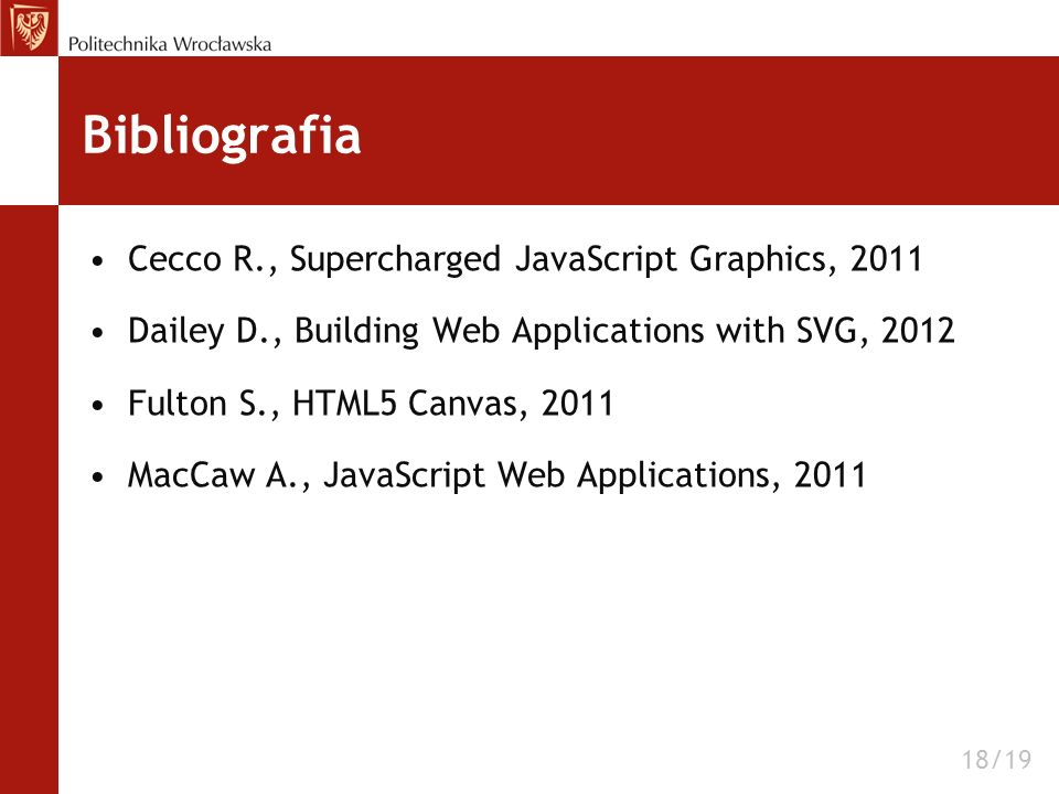 Bibliografia Cecco R., Supercharged JavaScript Graphics, 2011