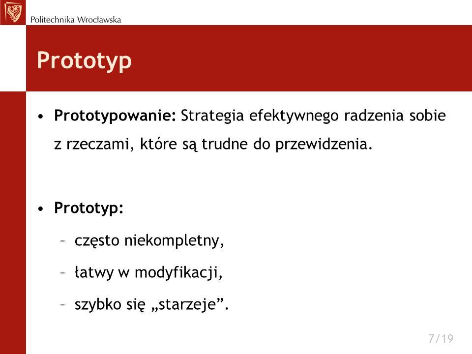 Prototyp Prototypowanie: Strategia efektywnego radzenia sobie z rzeczami, które są trudne do przewidzenia.