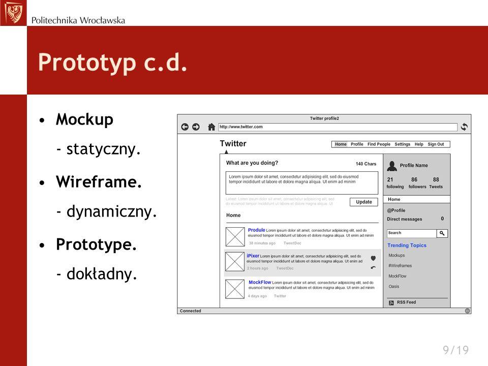 Prototyp c.d. Mockup - statyczny. Wireframe. - dynamiczny.