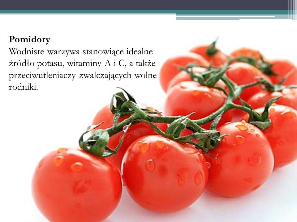 Pomidory Wodniste warzywa stanowiące idealne źródło potasu, witaminy A i C, a także przeciwutleniaczy zwalczających wolne rodniki.