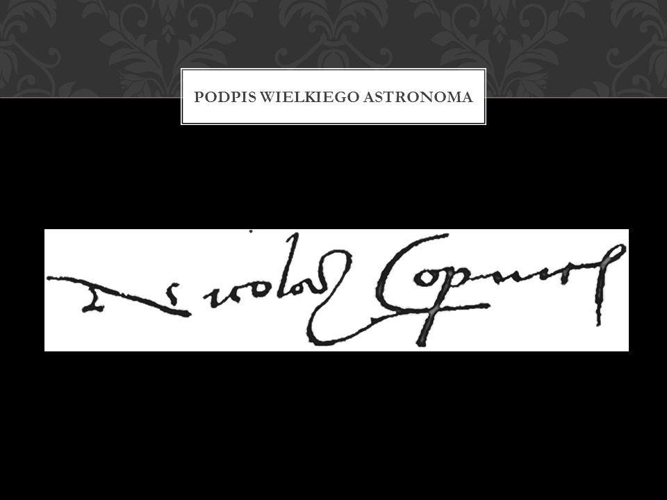 Podpis wielkiego astronoma