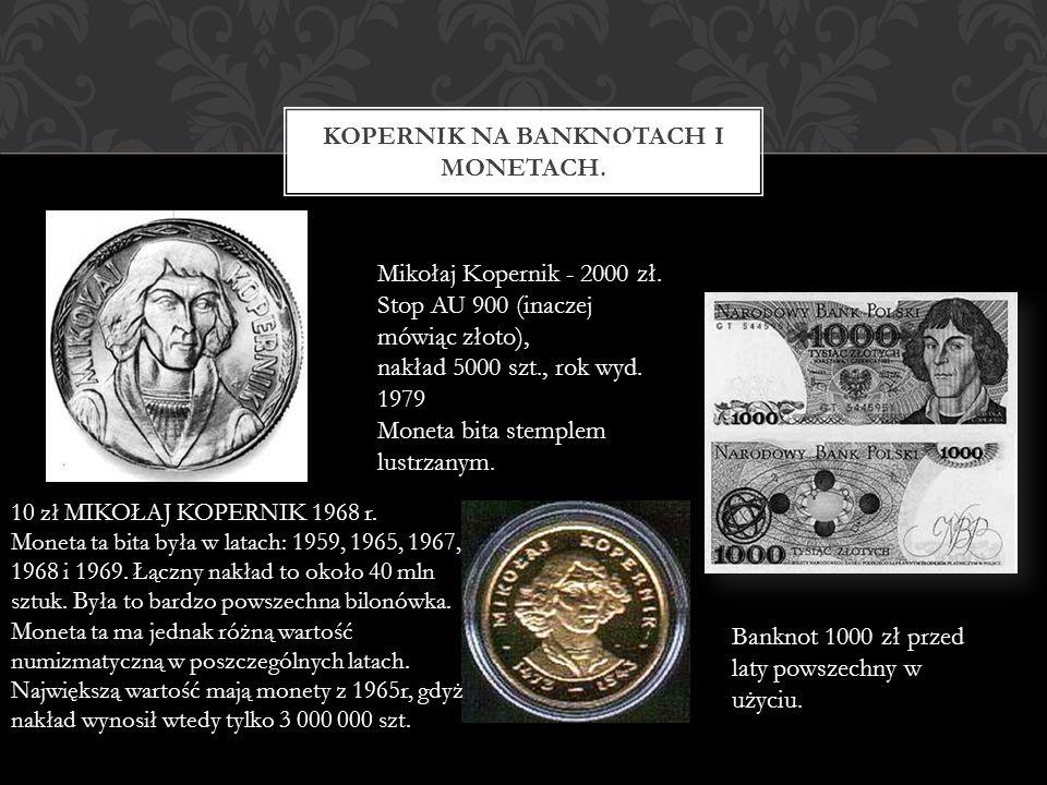 Kopernik na banknotach i monetach.