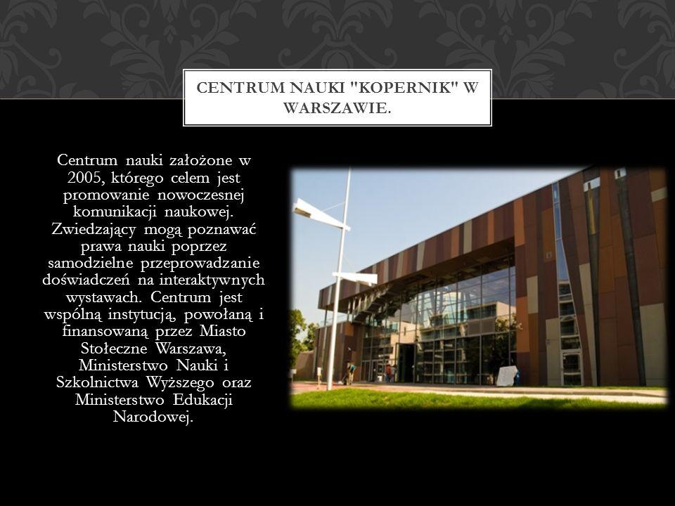 Centrum Nauki Kopernik w Warszawie.