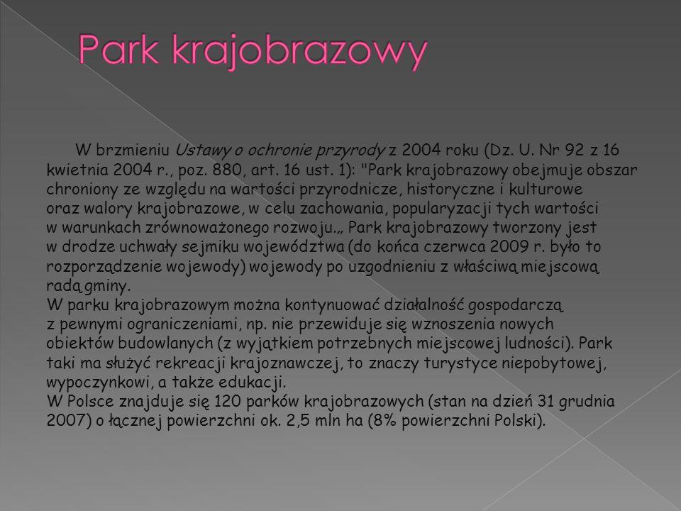 Park krajobrazowy W brzmieniu Ustawy o ochronie przyrody z 2004 roku (Dz. U. Nr 92 z 16.