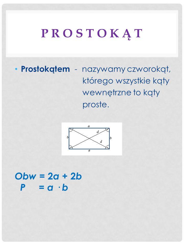 P R O S T O K Ą T Obw = 2a + 2b P = a · b