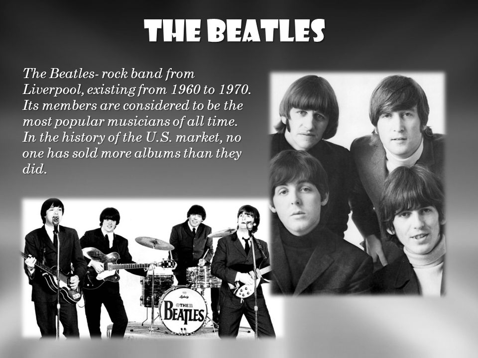 The beatles http://www.tlumaczenia-angielski.info/angielski/zespol-z-liverpool.htm http://pl.wikipedia.org/wiki/The_Beatles.