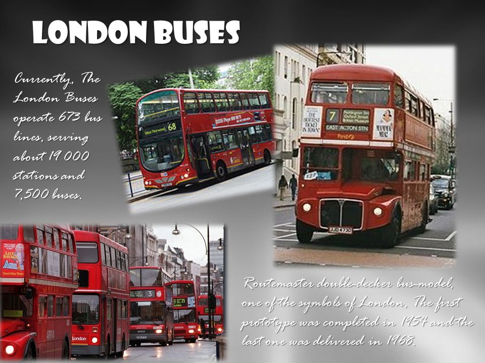 London Buses http://pl.wikipedia.org/wiki/London_Buses http://pl.wikipedia.org/wiki/Routemaster http://en.wikipedia.org/wiki/Routemaster.
