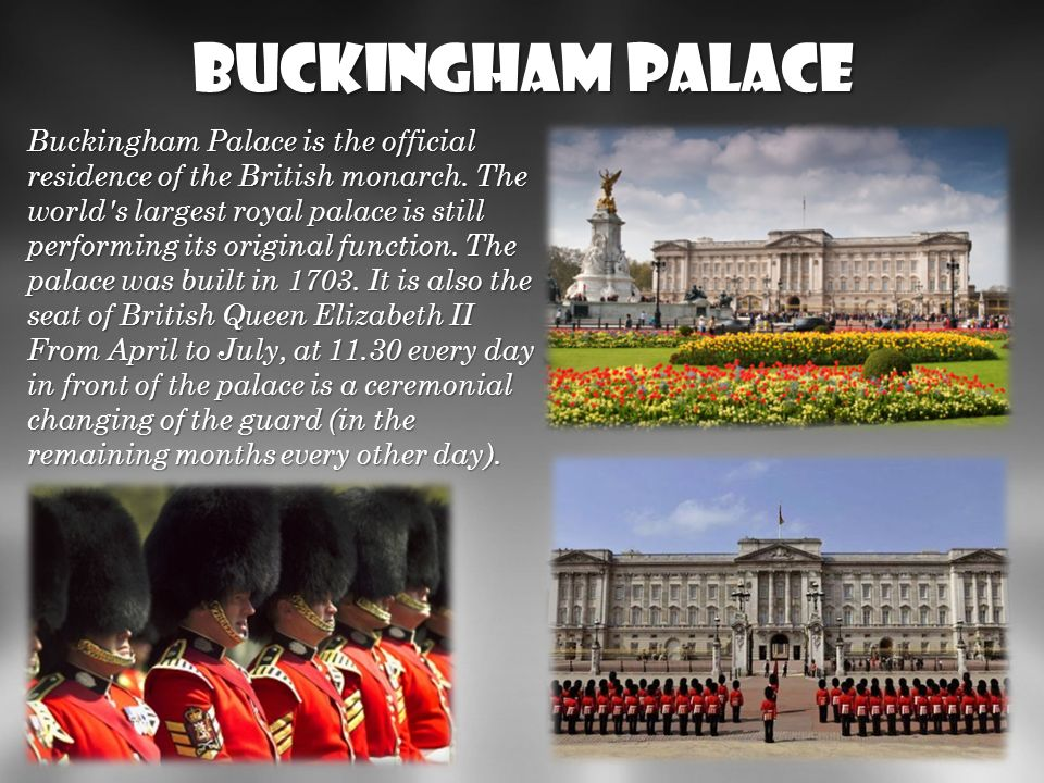 Buckingham Palace http://pl.wikipedia.org/wiki/Buckingham_Palace.