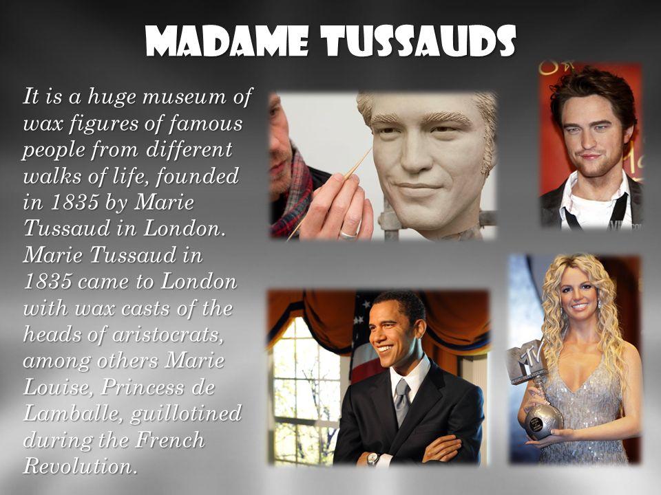 Madame Tussauds http://pl.wikipedia.org/wiki/Muzeum_Figur_Woskowych_Madame_Tussaud_w_Londynie.