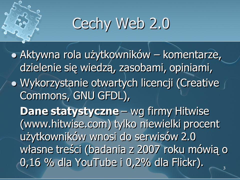 Cechy Web 2.0 Aktywna rola użytkowników – komentarze, dzielenie się wiedzą, zasobami, opiniami,