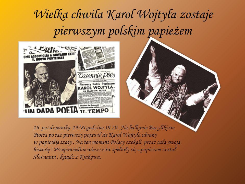 Wielka chwila Karol Wojtyła zostaje pierwszym polskim papieżem