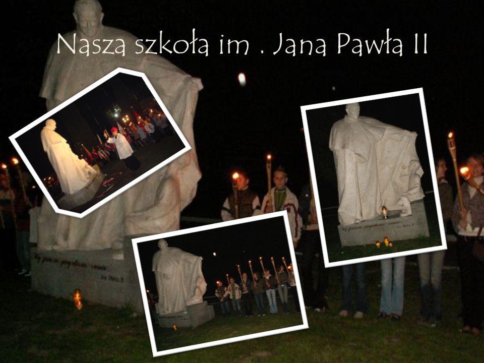 Nasza szkoła im . Jana Pawła II