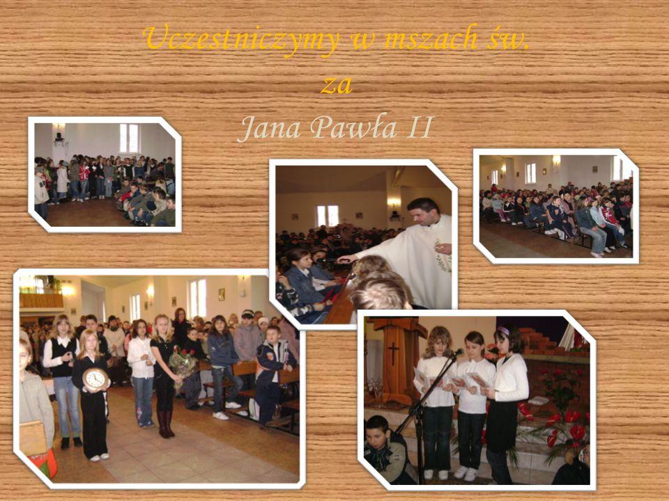 Uczestniczymy w mszach św. za Jana Pawła II