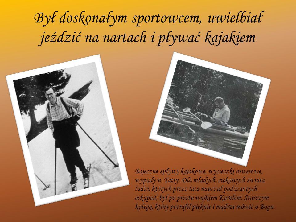 Był doskonałym sportowcem, uwielbiał jeździć na nartach i pływać kajakiem