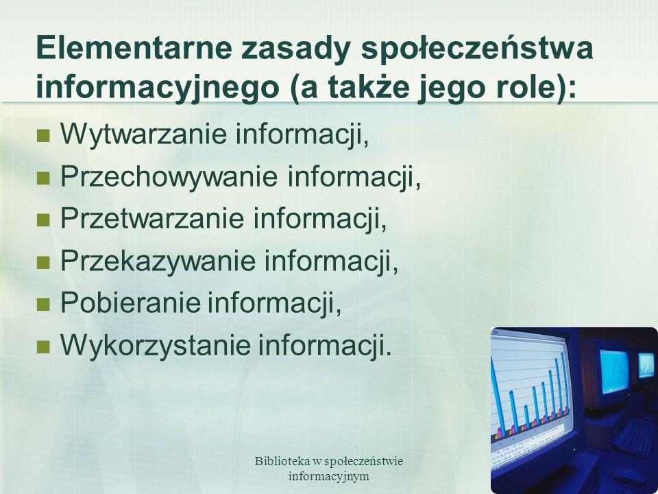 Elementarne zasady społeczeństwa informacyjnego (a także jego role):