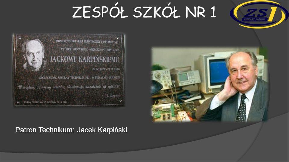 Zespół szkół nr 1 Patron Technikum: Jacek Karpiński