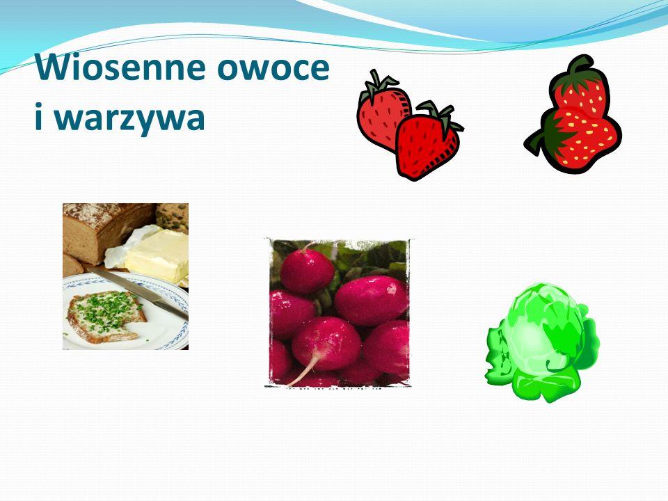 Wiosenne owoce i warzywa