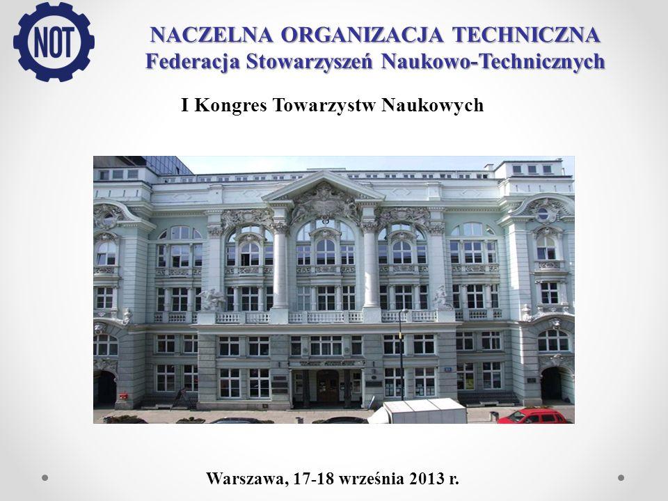 I Kongres Towarzystw Naukowych Warszawa, 17-18 września 2013 r.