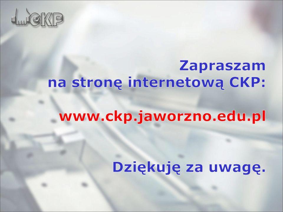 Zapraszam na stronę internetową CKP: www. ckp. jaworzno. edu