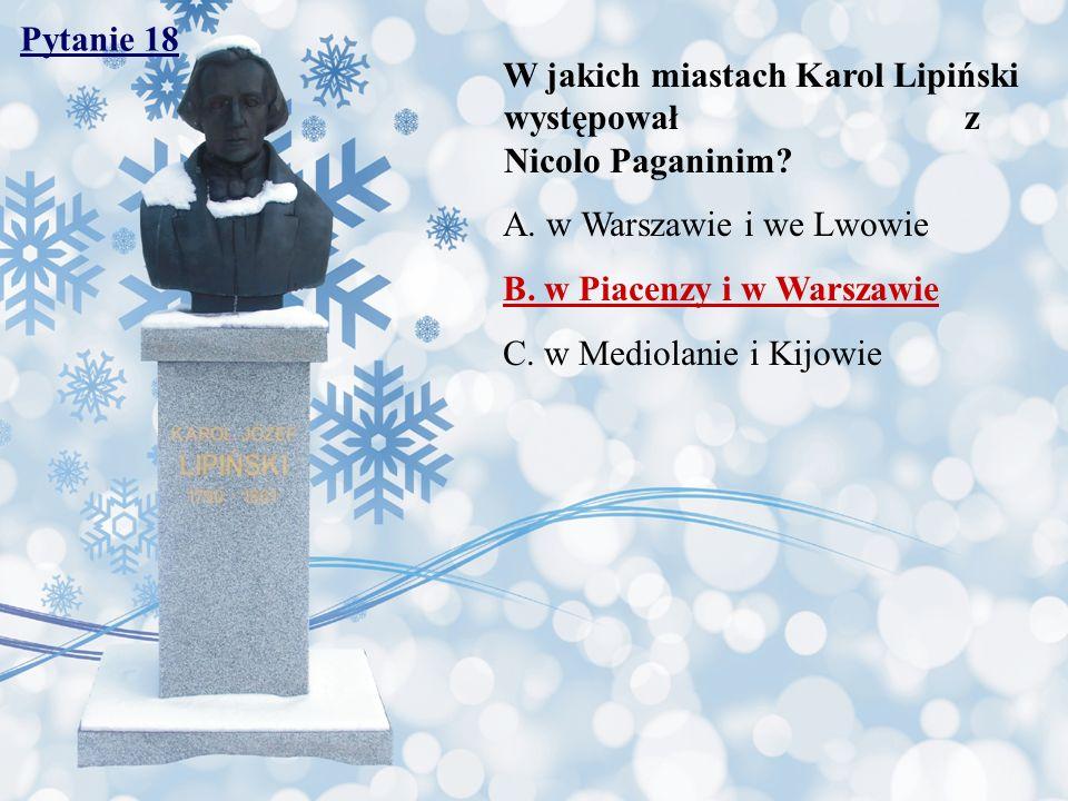 Pytanie 18 W jakich miastach Karol Lipiński występował z Nicolo Paganinim