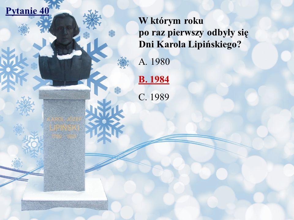 Pytanie 40 W którym roku po raz pierwszy odbyły się Dni Karola Lipińskiego