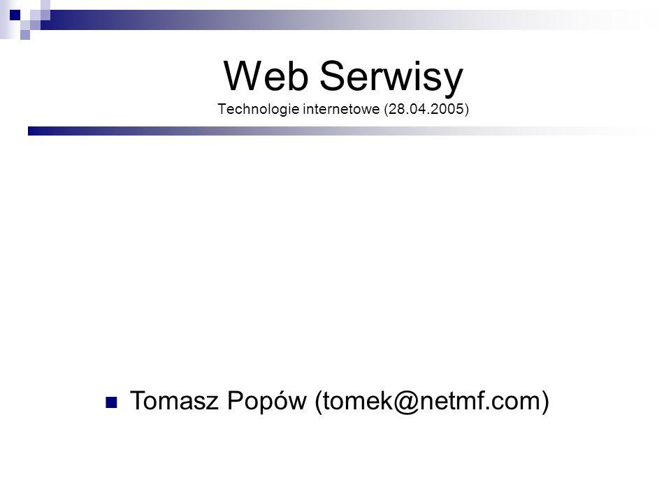 Web Serwisy Technologie internetowe (28.04.2005)