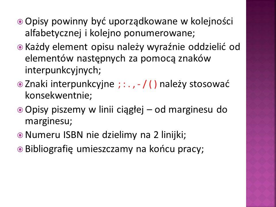 Opisy powinny być uporządkowane w kolejności alfabetycznej i kolejno ponumerowane;