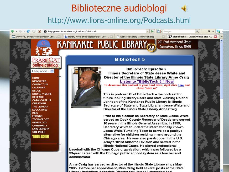 Biblioteczne audioblogi http://www.lions-online.org/Podcasts.html