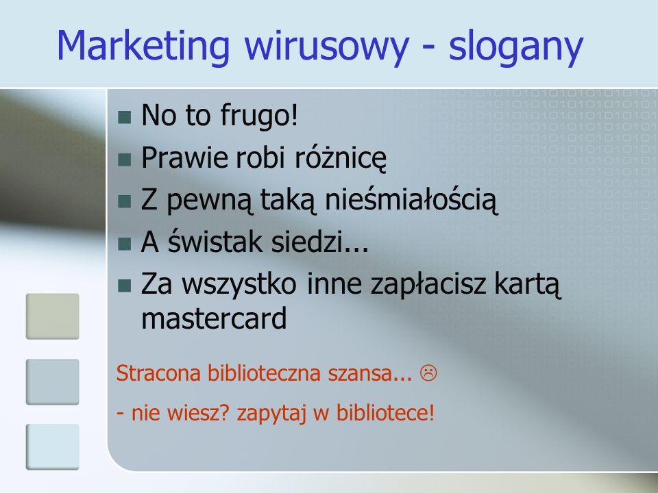 Marketing wirusowy - slogany