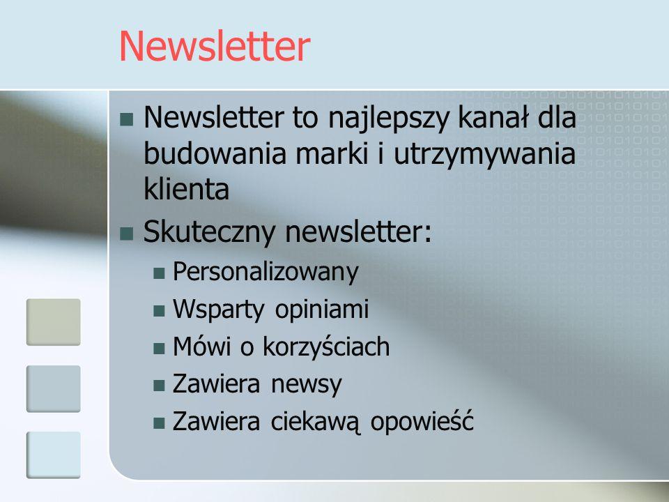 Newsletter Newsletter to najlepszy kanał dla budowania marki i utrzymywania klienta. Skuteczny newsletter: