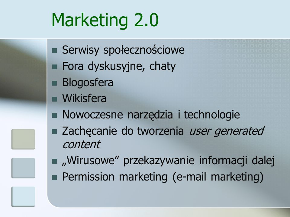 Marketing 2.0 Serwisy społecznościowe Fora dyskusyjne, chaty