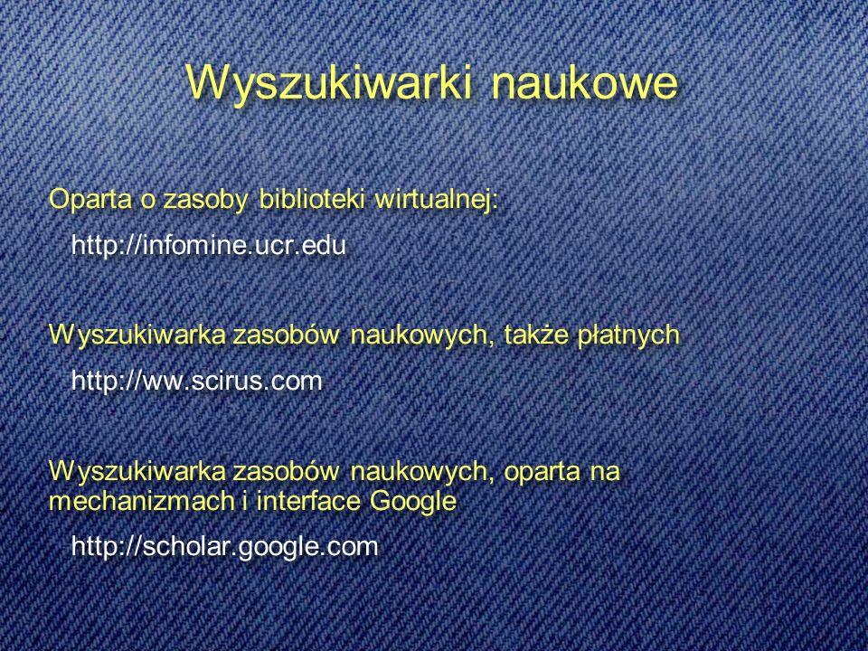 Wyszukiwarki naukowe Oparta o zasoby biblioteki wirtualnej: