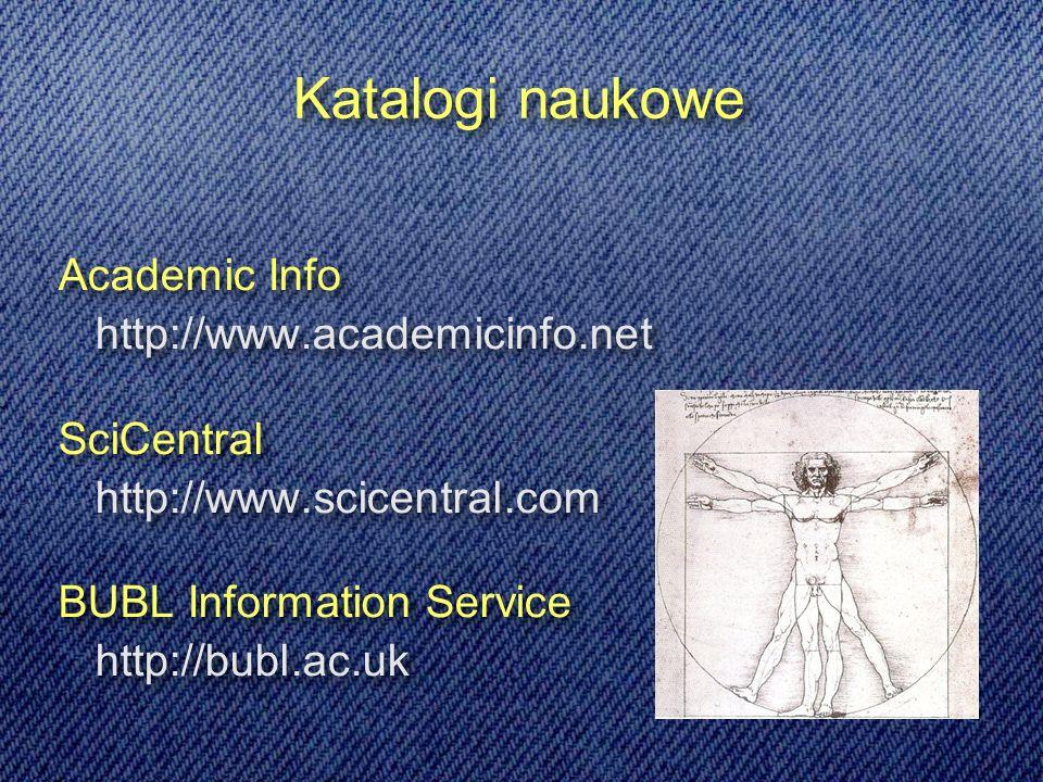 Katalogi naukowe Academic Info http://www.academicinfo.net SciCentral