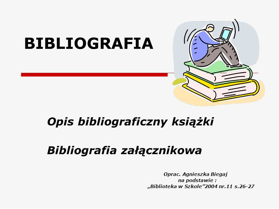 BIBLIOGRAFIA Opis bibliograficzny książki Bibliografia załącznikowa