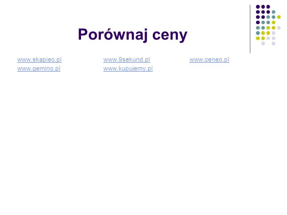 Porównaj ceny www.skapiec.pl www.9sekund.pl www.ceneo.pl